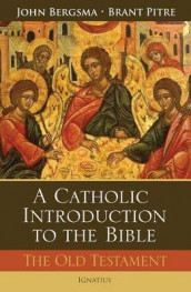 A Catholic Introduction to the Bible av John Bergsma og Brant Pitre (Innbundet)