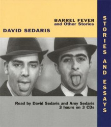 Barrel Fever av David Sedaris (Lydbok-CD)