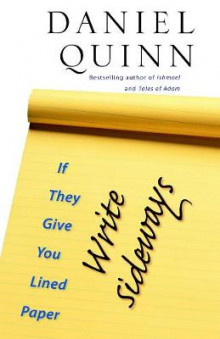 If They Give You Lined Paper, Write Sideways av Daniel Quinn (Heftet)