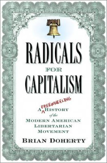 Radicals for Capitalism av Brian Doherty (Heftet)
