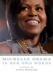 Michelle Obama in her Own Words av Michelle Obama og Lisa Rogak (Heftet)