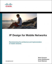 IP Design for Mobile Networks av Mark Grayson, Kevin Shatzkamer og Scott Wainner (Innbundet)