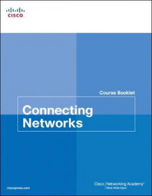 Connecting Networks Course Booklet av Cisco Networking Academy (Heftet)