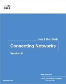 Connecting Networks v6 Labs & Study Guide av Cisco Networking Academy og Allan Johnson (Heftet)