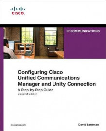 Configuring Cisco Unified Communications Manager and Unity Connection av David J. Bateman (Innbundet)