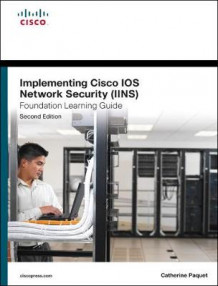 Implementing Cisco IOS Network Security (IINS 640-554) Foundation Learning Guide av Catherine Paquet (Innbundet)