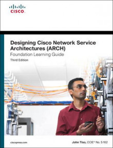 Designing Cisco Network Service Architectures (ARCH) Foundation Learning Guide av John Tiso (Innbundet)