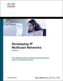 Developing IP Multicast Networks, Volume I av Beau Williamson (Heftet)