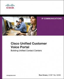 Cisco Unified Customer Voice Portal av Rue Green (Heftet)
