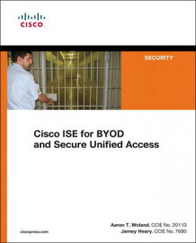 Cisco ISE for BYOD and Secure Unified Access av Jamey Heary og Aaron Woland (Heftet)