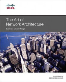 The Art of Network Architecture av Russ White og Denise Donohue (Heftet)