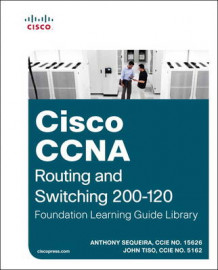 Cisco CCNA Routing and Switching 200-120 Foundation Learning Guide Library av Anthony Sequeira og John Tiso (Innbundet)