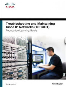 Tourbleshooting and Maintaing Cisco IP Networks TSHOOT Foundation Leanring Guide/Cisco Learning Lab Bundle av Amir Ranjbar og Inc. Cisco Systems (Blandet mediaprodukt)