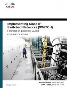 Implementing Cisco IP Switched Networks SWITCH Foundation Learning Guide/Cisco Learning Lab Bundle av Richard Froom, Erum Frahim og Inc. Cisco Systems (Blandet mediaprodukt)