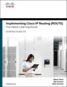 Implementing Cisco IP Routing ROUTE Foundation Learning Guide/Cisco Learning Lab Bundle av Diane Teare, Bob Vachon, Rick Graziani og Inc. Cisco Systems (Blandet mediaprodukt)