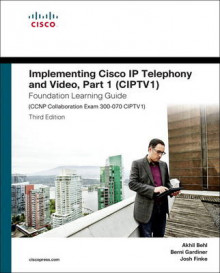 Implementing Cisco IP Telephony and Video: (CIPTV1) Foundation Learning Guide (CCNP Collaboration Exam 300-070 CIPTV1) Part 1 av Akhil Behl, Berni Gardiner og Joshua Samuel Finke (Innbundet)