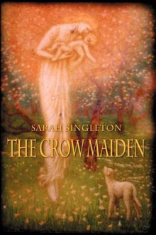 The Crow Maiden av Sarah Singleton (Heftet)