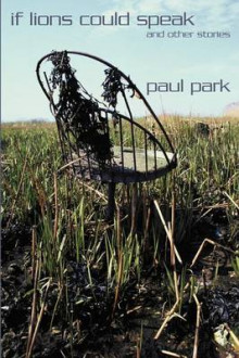 If Lions Could Speak and Other Stories av Paul Park (Heftet)