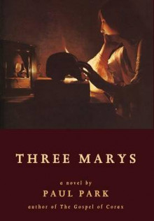 Three Marys av Paul Park (Innbundet)