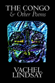 The Congo & Other Poems by Lindsay Vachel, Poetry, American av Vachel Lindsay (Heftet)