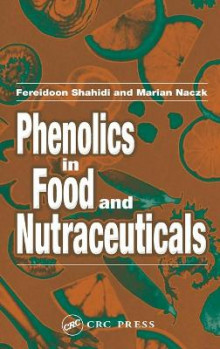 Phenolics in Food and Nutraceuticals av Fereidoon Shahidi og Marian Naczk (Innbundet)