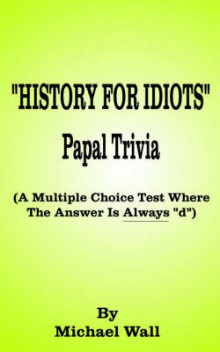 History for Idiots Papal Trivia av Michael Wall (Heftet)