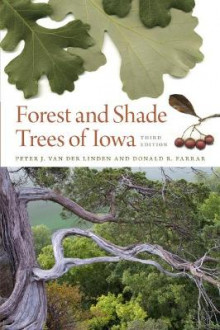 Forest and Shade Trees of Iowa av Peter van der Linden og Donald R. Farrar (Heftet)