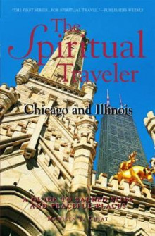 The Spiritual Traveler, Chicago and Illinois av Marilyn Joyce Chiat (Heftet)
