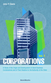 Corporations: Vol 1 av John P. Davis (Heftet)