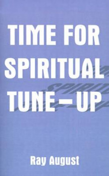 Time for Spiritual Tune-up av Ray A. August (Heftet)