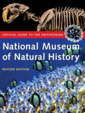 Official Guide to the Smithsonian National Museum of Natural History av Smithsonian Institution (Heftet)