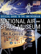 Official Guide to the Smithsonian National Air and Space Museum av Smithsonian Institution (Heftet)