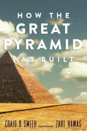 How the Great Pyramid Was Built av Craig B. Smith (Heftet)