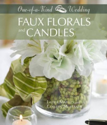 Faux Florals and Candles av Laura Maffeo og Colleen Mullaney (Innbundet)