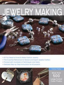 The Complete Photo Guide to Jewelry Making av Tammy Powley (Heftet)