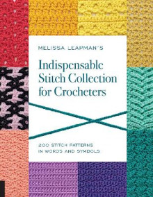 Melissa Leapman's Indispensable Stitch Collection for Crocheters av Melissa Leapman (Heftet)