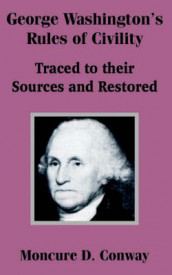 George Washington's Rules of Civility av Moncure D Conway (Heftet)