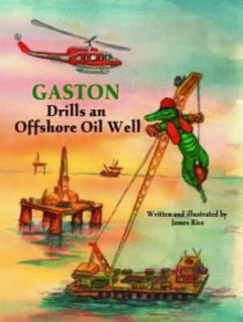 Gaston Drills an Offshore Oil Well av James Rice (Innbundet)