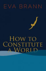 Omslag - How to Constitute a World