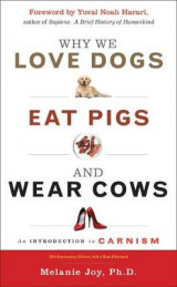 Omslag - Why We Love Dogs, Eat Pigs and Wear Cows