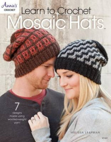 Learn to Crochet Mosaic Hats av Melissa Leapman (Heftet)
