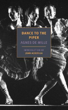Dance To The Piper av Agnes de Mille og Joan Acocella (Heftet)