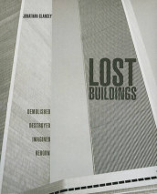 Lost Buildings av Jonathan Glancey (Innbundet)