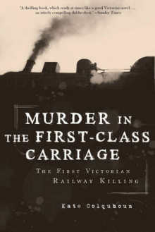 Murder in the First-Class Carriage av Kate Colquhoun (Innbundet)