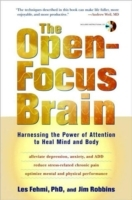 The Open-Focus Brain av Les Fehmi og Jim Robbins (Heftet)