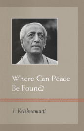 Where Can Peace Be Found? av J. Krishnamurti (Heftet)