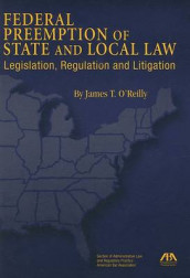Federal Preemption of State and Local Law av Professor James T O'Reilly (Heftet)