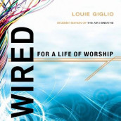 Wired for a Life of Worship (Student Edition) av Louie Giglio og Stuart Hall (Heftet)
