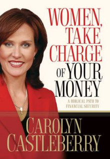 Women, Take Charge of your Money av Carolyn Castleberry (Heftet)