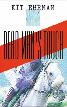 Dead Man's Touch av Kit Ehrman (Heftet)